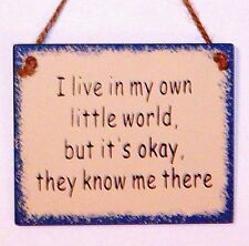 fUnNy I Live in My Own Little World... Cute Life Sign