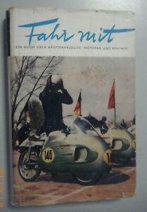 Fahr mit ~ Ein Buch über Kraftfahrzeuge ,Motoren und Rekorde /H.-J. Hartung