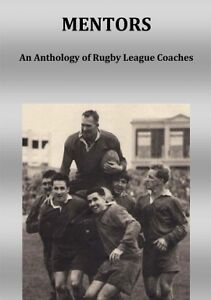 """Rugby League Book - NRL Coaches """"Mentors: An Anthology of Rugby League Coaches"""""""