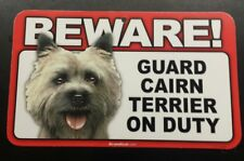 Laminated Card Stock Sign- Beware! Guard Cairn Terrier On Duty