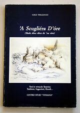 'A SCUGLIERA D'ORE Gigi Vellucci RACCOLTA POESIE Vernacolo TARANTO PUGLIA 1989