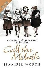 Call The Midwife: A True Story Of The East End In The 1950s,Worth, Jennifer,Good