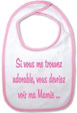 Bavoir Rose Bébé Si vous me trouvez adorable vous devriez voir ma Mamie
