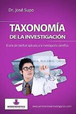 Taxonomía de la Investigación : El Arte de Clasificar Aplicado a la...