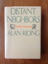 Distant Neighbors Alan Riding 1st/1st Mexico Mexicans Free Shipping