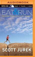 Eat and Run : My Unlikely Journey to Ultramarathon Greatness by Scott Jurek...
