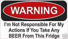 """Beer Not Responsible  Warning Decal Sticker Funny  ReFrigerator  4"""" x 7"""""""