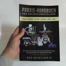 kolloidales Silber herstellen - Praxis-Handbuch der Kolloid-Herstellung