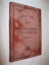 GEOMETRIA METRICA E TRIGONOMETRIA - PINCHERLE - HOEPLI SECONDA EDIZIONE 1888
