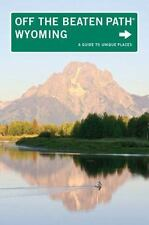 Off the Beaten Path: Wyoming : A Guide to Unique Places by Michael McCoy...