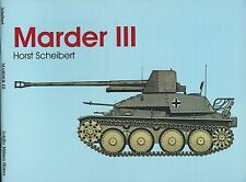 Marder III: The Rugged Panzerjager in its Various Versions