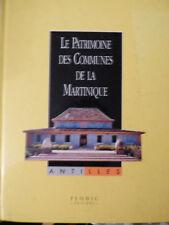 LE PATRIMOINE DES COMMUNES DE LA martinique  Editions FLOHIC.   1998