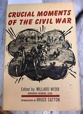 Crucial Moments of the Civil War, Willard Webb, 1st Ed 1961, HC DJ Book