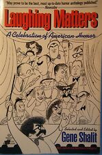 Laughing Matters A Celebration of American Humor Comedy by Gene Shalit 1989
