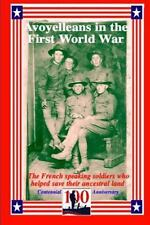 Avoyelleans in the First World War : The French Creole and Other Soldiers of...