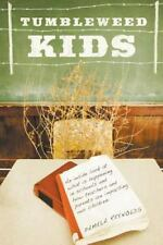 Tumbleweed Kids: An Inside Look at What is Happening in Schools and How Teachers