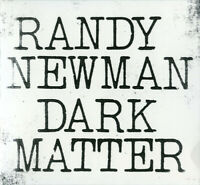 Randy Newman - Dark Matter [CD] Digipak Brand New & Sealed