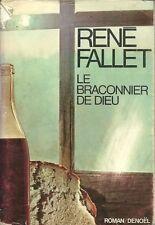 RENE FALLET LE BRACONNIER DE DIEU Edition Originale