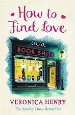 How to Find Love in a Book Shop by Veronica Henry (Paperback, 2016)