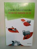 Paola Mastrocola - Non So Niente di Te, libro nuovo, editoriale