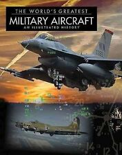 The World's Greatest Military Aircraft: An Illustrated History by Thomas...