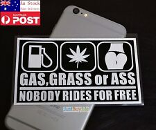 GAS,GRASS or ASS NOBODY RIDES FOR FREE Car Window Reflective Sticker 13cm #454