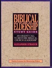 A Study Guide to Biblical Eldership: Twelve Lessons for Mentoring Men for Elders