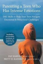 Parenting a Teen Who Has Intense Emotions : DBT Skills for Helping Your Teen...