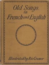 """Old Songs In French and English"" (1923)  Beautifully Illustrated by Rie Cramer"