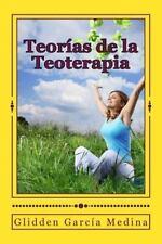 Teorías de la Teoterapia : La Paz Interior Es un Reencuentro con Dios by...