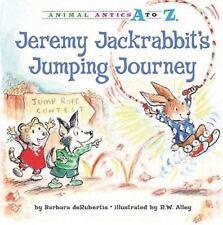 Jeremy Jackrabbit's Jumping Journey (Animal Antics a to Z)-ExLibrary