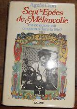 Sept Epées de Mélancolie est ce qu'on sait ce qu'on a dans la tête ?