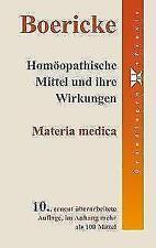 Homöopathische Mittel und ihre Wirkungen von William Boericke (2001,...