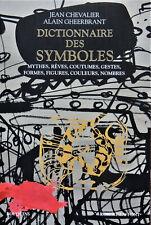 Dictionnaire des symboles -  Jean Chevalier & alain Gheerbrant - ed. revue 2019
