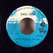 "Sheila Tilton I'll Be Whatever You Say / Let Your Lovin' 7"" 45 Con Brio promo M-"