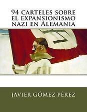 94 Carteles Sobre el Expansionismo Nazi en Alemania by Javier Gómez Pérez...