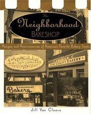 The Neighborhood Bake Shop: Recipes and Reminiscences of America's Favorite Bake