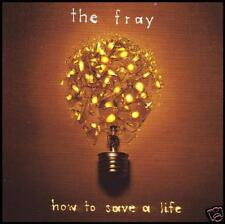 THE FRAY - HOW TO SAVE A LIFE ~ 12 Track CD Album *NEW*