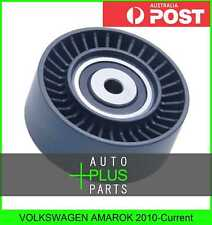 Fits VOLKSWAGEN AMAROK 2010-Current - Idler Tensioner Drive Belt Bearing Pulley