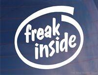 FREAK INSIDE Novelty Funny Joke Vinyl Car/Van/Window/Bumper Sticker/Decal