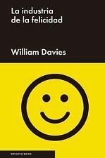 LA INDUSTRIA DE LA FELICIDAD/ HAPPINESS INDUSTRY - DAVIS, WILLIAM/ ESTEBAN, ANTO