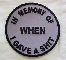 In Memory of when GAVE SHT!!! Outlaw Embroidered [3.0 Inches] funny patch