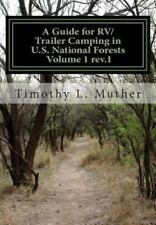 A Guide for RV/Trailer Camping in U.S. National Forests Volume 1: Helping to