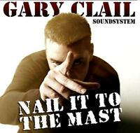 Gary Clail - Nail It To The Mast (NEW CD)