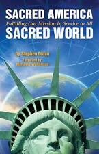 Sacred America, Sacred World: Fulfilling Our Mission in Service to All