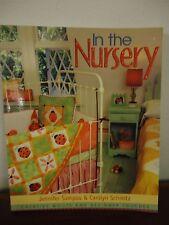 In The Nursery Book By Jennifer Sampou & Carolyn Schmitz Sewing & Decorating