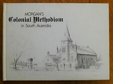 Morgan's Colonial Methodism in South Australia - Jack Vincent Morgan (HC, 1973)