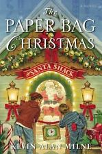 The Paper Bag Christmas by Milne, Kevin Alan, Good Book