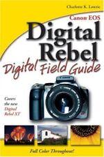 Canon EOS Digital Rebel Digital Field Guide By Charlotte K. Lowrie