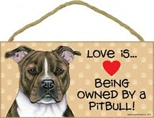 Love is.Being owned by a Pitbull Brindle Pawprints Heart Dog Sign New Wood 843